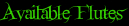 Available Flutes